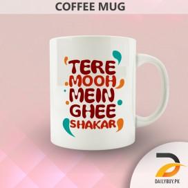 Tere Mooh Mein Ghee Shakar (Mug)