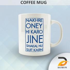 Nakhre Oney Hi Karo ( Mug )
